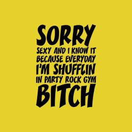 Tee shirt LMFAO Sorry Party Bitch jaune