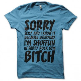 Tee shirt LMFAO Sorry Party Bitch turquoise