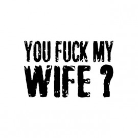 Tee shirt You Fuck My Wife Robert De Niro blanc