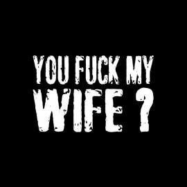 Tee shirt You Fuck My Wife Robert De Niro noir