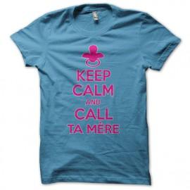 Keep calm and call ta mère