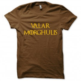tee shirt Valar Morghulis  marron mixtes tous ages