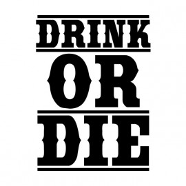 tee shirt drink or die blanc