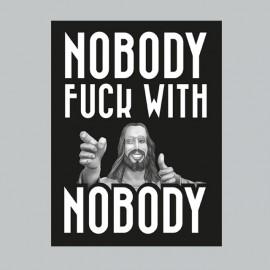 Nobody Fuck With Jesus. Nobody