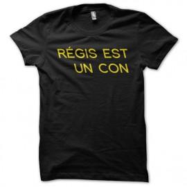 Tee shirt  Les Nuls Régis est un con noir
