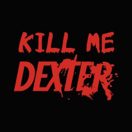 Tee shirt  Kill me DEXTER rouge/noir