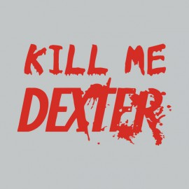 Tee shirt  Kill me DEXTER rouge/gris