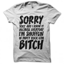 Tee shirt LMFAO Sorry Party Bitch blanc