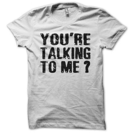 Tee shirt You're Talking To Me Robert De Niro blanc