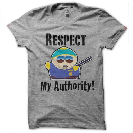 tee shirt respect my autority gris