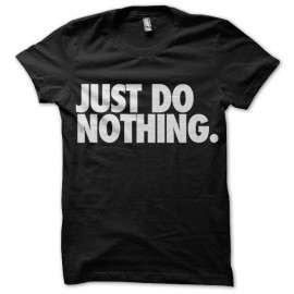tee shirt Just do nothing noir mixtes tous ages