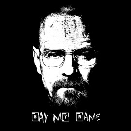 Breaking bad - Say my name